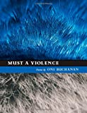Must a Violence, Oni Buchanan, 1609381297