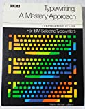 Typewriting, a Mastery Approach for IBM Selectric® Typewriters, K. A. Mach and James E. LaBarre, 0574205500