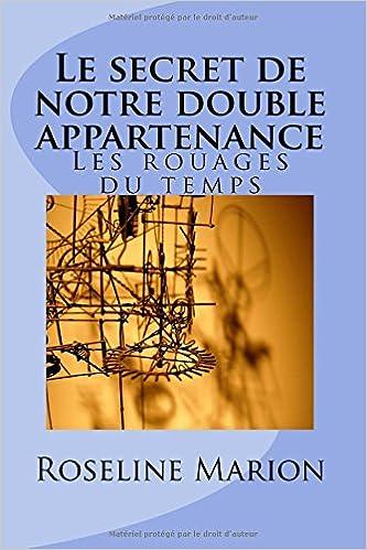 En ligne Le secret de notre double appartenance: Les rouages du temps pdf, epub ebook