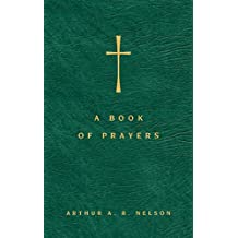 Book of Prayers, A: A Guide to Public and Personal Intercession