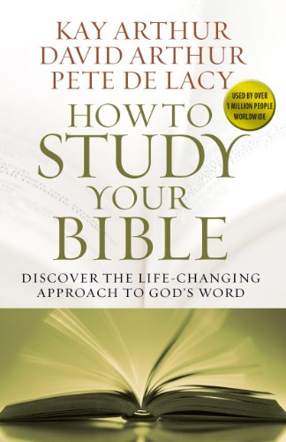How to Study Your Bible: Discover the Life-Changing Approach to God's Word