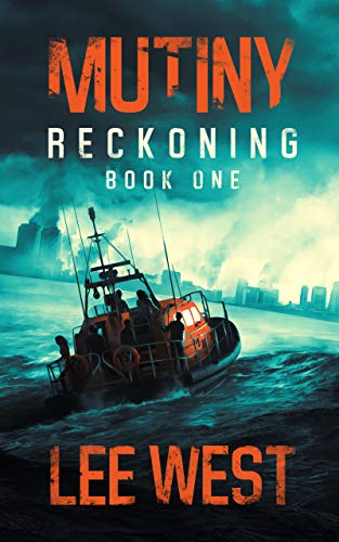 MUTINY: A Post-Apocalyptic Thriller (Reckoning Book 1) by [West, Lee]
