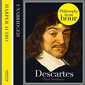 Descartes: Philosophy in an Hour Hörbuch