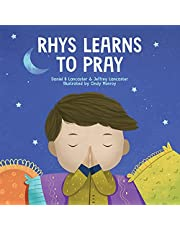 Rhys Learns to Pray: A Childrens Book About Jesus and Prayer