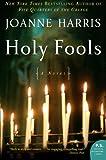 Holy Fools, Joanne Harris, 0060559136