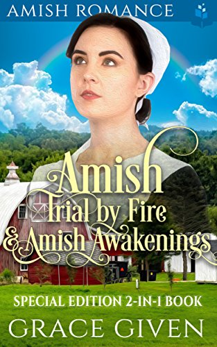 AMISH ROMANCE: Amish Trial by Fire & Amish Awakenings: Special Edition 2-in-1 Book cover