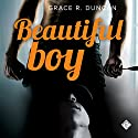 Beautiful Boy Hörbuch von Grace R. Duncan Gesprochen von: Joel Leslie