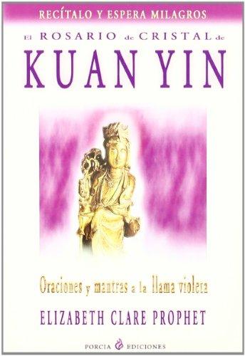 libro El Rosario De Cristal Kuan Yin: Oraciones Y Mantras A