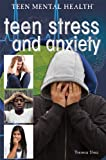 Teen Stress and Anxiety, Jason Porterfield, 147771751X