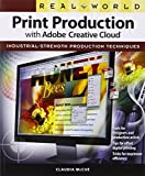 img - for Real World Print Production with Adobe Creative Cloud (Graphic Design & Visual Communication Courses) Paperback - December 31, 2013 book / textbook / text book