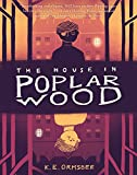 The House in Poplar Wood: (Fantasy Middle Grade Novel, Mystery Book for Middle School Kids)