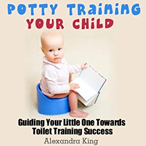 Potty Training Your Child Audiobook