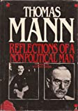 Reflections of a Nonpolitical Man, Mann, Thomas, 080442585X