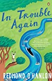 Front cover for the book In Trouble Again: A Journey Between Orinoco and the Amazon by Redmond O'Hanlon