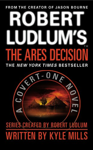 Robert Ludlum's The Ares Decision (Covert-One series)