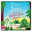 The Dandelion Years Hörbuch von Erica James Gesprochen von: Emma Gregory, Lee Maxwell Simpson