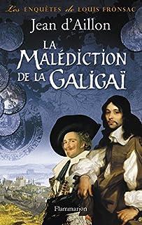 La malédiction de la Galigaï: Les enquêtes de Louis Fronsac, Aillon, Jean d'