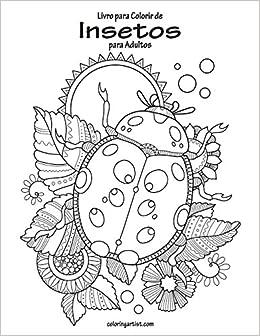 Amazon Com Livro Para Colorir De Insetos Para Adultos 1 Volume 1