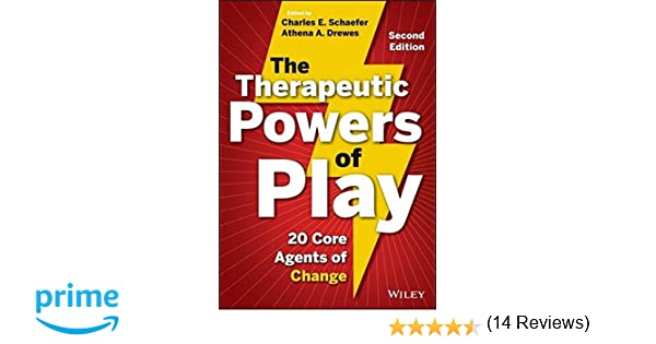 The Therapeutic Powers of Play: 20 Core Agents of Change ...