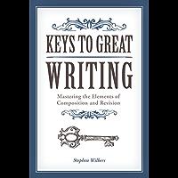 Keys to Great Writing (English Edition)