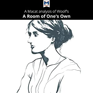 A Macat Analysis of Virginia Woolf's A Room of One's Own Audiobook