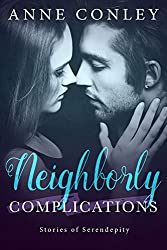 Neighborly Complications (Stories of Serendipity Book 1)