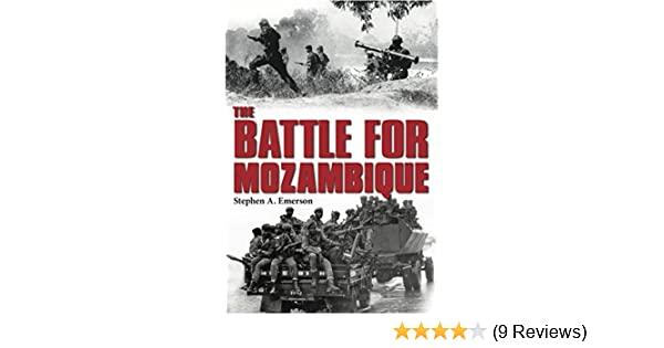 Amazon the battle for mozambique the frelimorenamo struggle amazon the battle for mozambique the frelimorenamo struggle 19771992 ebook stephen a emerson kindle store fandeluxe Image collections