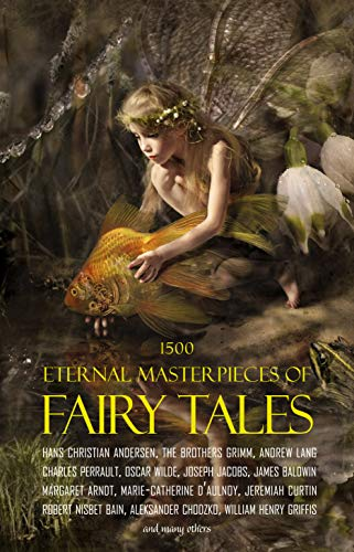 1500 Eternal Masterpieces of Fairy Tales: Cinderella, Rapunzel, The Spleeping Beauty, The Ugly Ducking, The Little Mermaid, Beauty and the Beast, Aladdin ... Lamp, The Happy Prince, Blue Beard... (Best Edition Of A Christmas Carol)