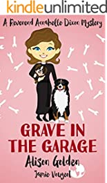 Grave in the Garage (A Reverend Annabelle Dixon Cozy Mystery Book 4)