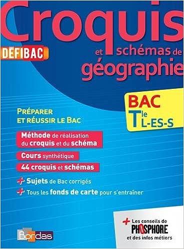 Télécharger en ligne DéfiBac Cours/Méthodes/Exos Croquis de Géographie Terminale L/ES/S epub pdf
