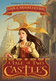 A Tale of Two Castles, Gail Carson Levine, 0061229652