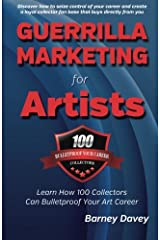 Guerrilla Marketing for Artists: Build a Bulletproof Art Career to Thrive in Any Economy Paperback