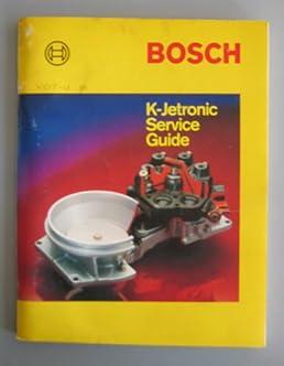 bosch k jetronic service guide robert bosch 9781852260286 amazon rh amazon com bosch k-jetronic service guide bosch ke jetronic service guide