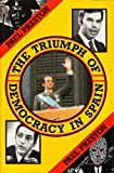 The Triumph of Democracy in Spain, Paul Preston, 0416363504