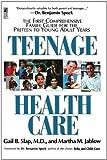 Teenage Health Care, Gail B. Slap and Martha M. Jablow, 0671754122