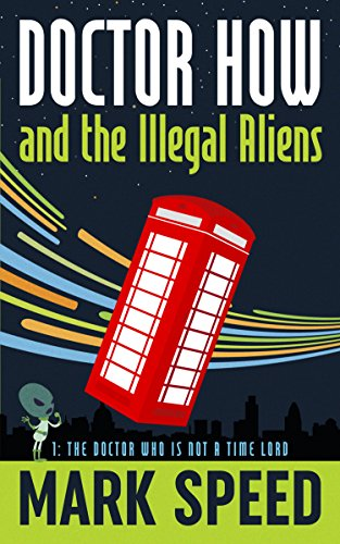 Amazon doctor how and the illegal aliens the doctor who is not doctor how and the illegal aliens the doctor who is not a time lord by fandeluxe Gallery