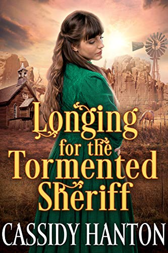 Longing for the Tormented Sheriff: A Historical Western Romance Book by [Hanton, Cassidy, Fairy, Cobalt]
