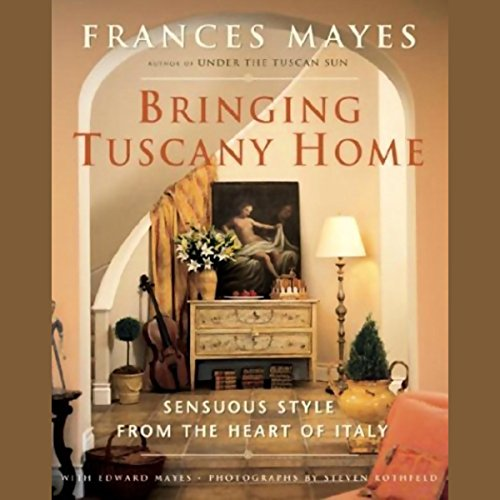 Bringing Tuscany Home: Sensuous Style from the Heart of Italy Audiobook [Free Download by Trial] thumbnail