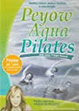 Peyow Aqua Pilates A Water Pilates Program Developed by Anne Burnell, Continuing Education Provider for the Aquatic Exercise Association (AEA)