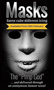 Masks - Same Cake Different Icing by [God, Pimp]