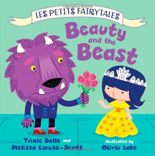 By Trixie Belle Beauty and the Beast: Les Petits Fairytales (Brdbk) [Board book] ebook