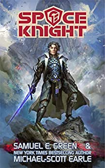 Space Knight by [Green, Samuel E., Earle, Michael-Scott]