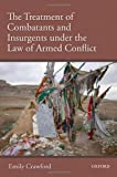 The Treatment of Combatants under the Law of Armed Conflict