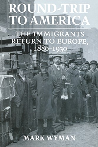 - Round-Trip to America: The Immigrants Return to Europe, 1880-1930 (Cornell Paperbacks)