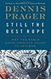 Still the Best Hope, Dennis Prager, 0061985120