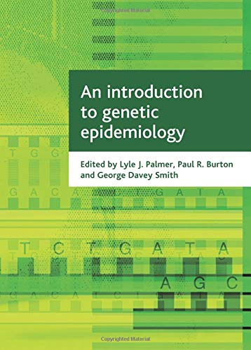 An Introduction to Genetic Epidemiology (Health & Society Series)