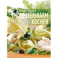 Kreativ kochen - Cholesterinarm kochen