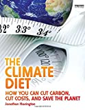 img - for The Climate Diet: How You Can Cut Carbon, Cut Costs, and Save the Planet book / textbook / text book