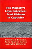 img - for His Majesty's Loyal Internee: Fred Uhlman in Captivity book / textbook / text book