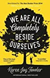 We Are All Completely Beside Ourselves by Karen Joy Fowler (2014-06-19)